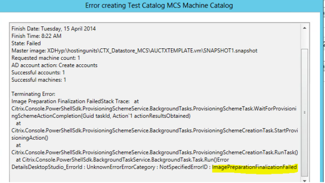 Citrix Machine Creation Services Fails with error code Error Id: XDDS:07E48AB2 Image Preparation Finalization Failed